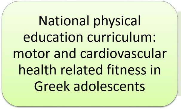 National physical education curriculum: motor and cardiovascular health related fitness in Greek adolescents