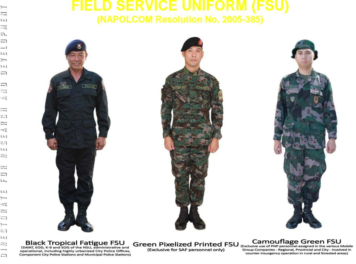 FIELD SERVICE UNIFORM (FSU) (NAPOLCOM Resolution No. 2005-385) DIRECTORATE DIRECTORATE FOR FOR RESEARCH RESEARCH AND AND