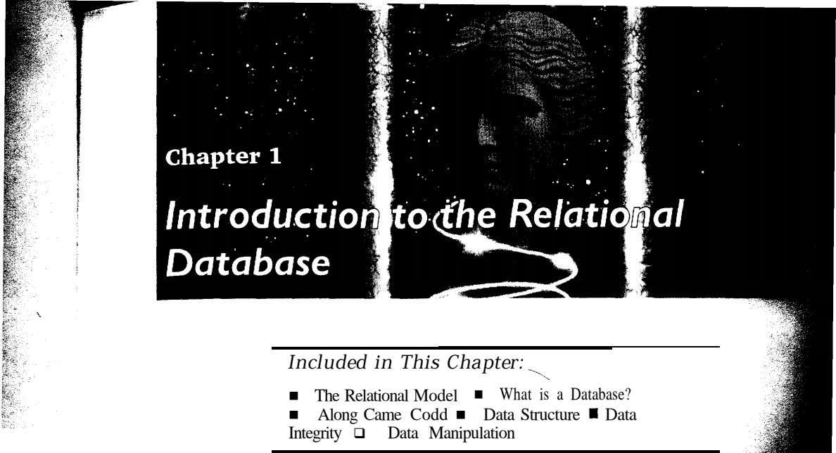 - Included in This Chapter: '\ n The Relational Model n What is a Database?