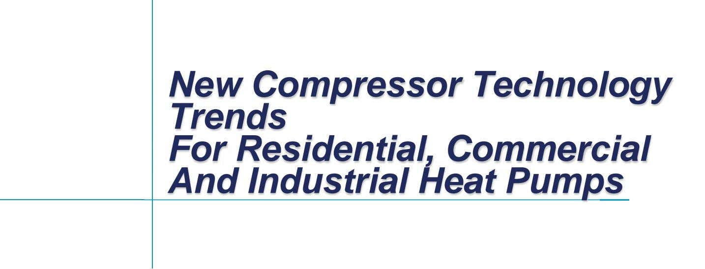New Compressor Technology Trends For Residential, Commercial And Industrial Heat Pumps