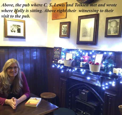 Above, the pub where C. S. Lewis and Tolkien met and wrote where Holly is