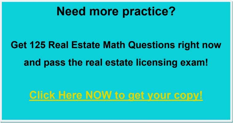 Need more practice? Get 125 Real Estate Math Questions right now and pass the real