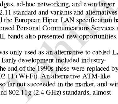 "as U-NII, bands also presented new opportunities."" WLAN hardware was initially so expensive that it was"