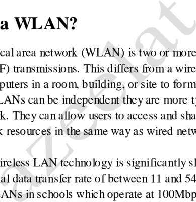 802.11g (2.4 GHz) standards, almost certainly never will. What is a WLAN? A wireless local area