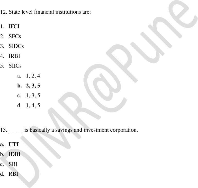 12. State level financial institutions are: 1. IFCI 2. SFCs 3. SIDCs 4. IRBI 5.