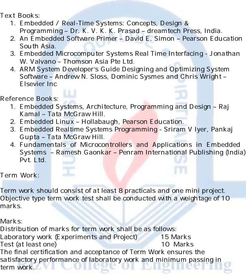 Text Books: 1. Embedded / Real-Time Systems: Concepts, Design & Programming – Dr. K. V.