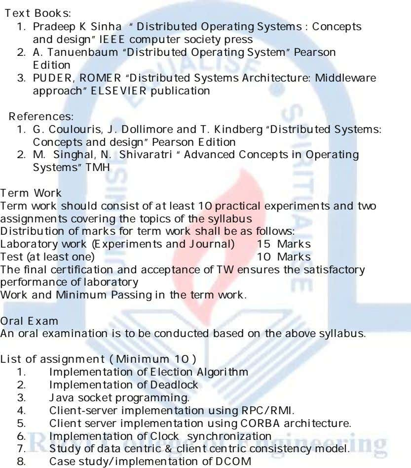 "Text Books: 1. Pradeep K Sinha "" Distributed Operating Systems : Concepts and design"" IEEE"