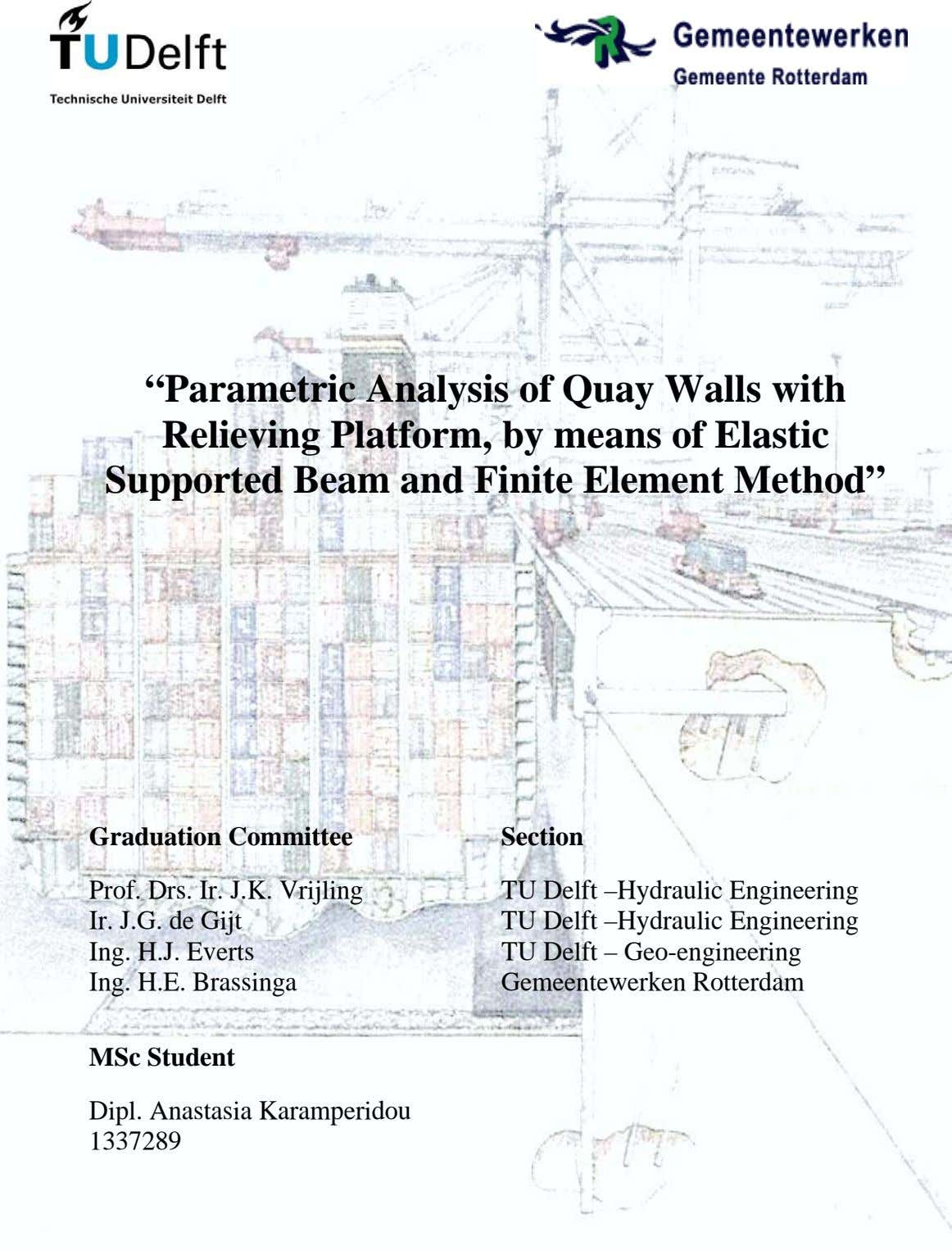 """Parametric Analysis of Quay Walls with Relieving Platform, by means of Elastic Supported Beam and"