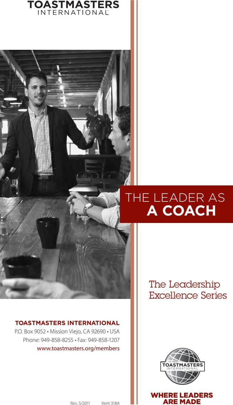 THE LEADER AS A COACH The Leadership Excellence Series TOASTMASTERS INTERNATIONAL P.O. Box 9052 •