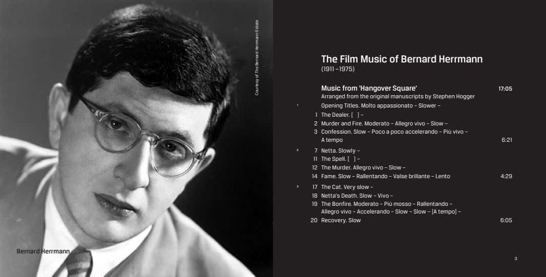 The Film Music of Bernard Herrmann (1911 –1975) Music from 'Hangover Square' 17:05 Arranged from the