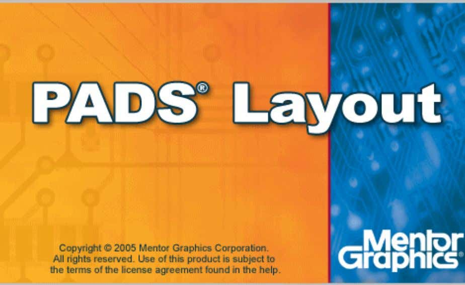 PADS Layout Concepts Guide PADS2005 SPac1 End-User License Agreement — Copyright Information — Trademarks and