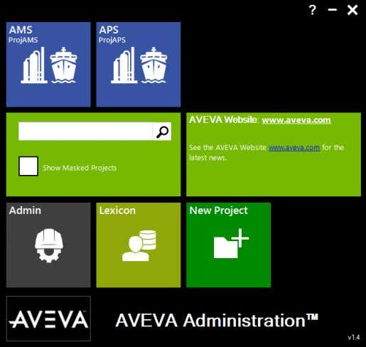 Programs > AVEVA > Manage > AVEVA Administration Select New Project Project Training Code TRA Select