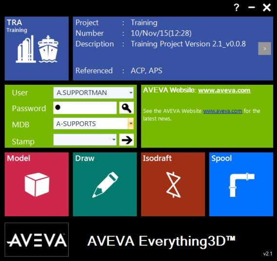 Programs > AVEVA > Design > AVEVA Everything3D Project: Training (TRA) Username: A.SUPPORTMAN