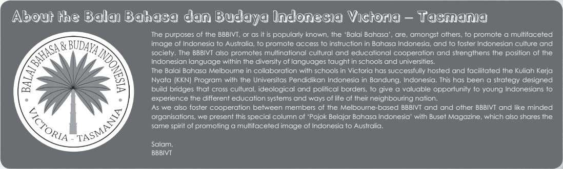 The purposes of the BBBIVT, or as it is popularly known, the 'Balai Bahasa', are,