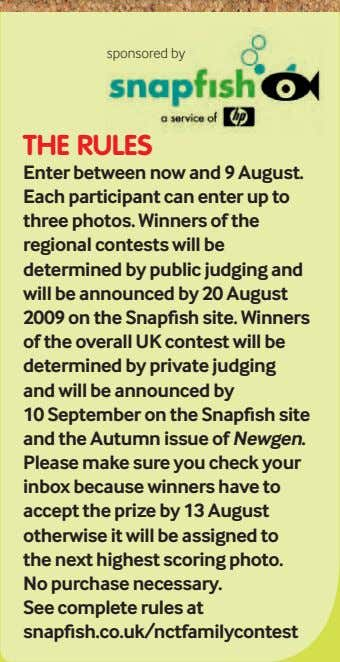 sponsored by The rules Enter between now and 9 August. Each participant can enter up