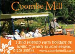 C oombe M ill Child friendly farm holidays on idyllic Cornish 30 acre estate. 01208