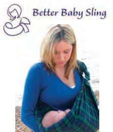 "Birth to 15 kgs • From £27.95 www.betterbabysling.co.uk Tel: 01923 444442 ""Better for baby -"
