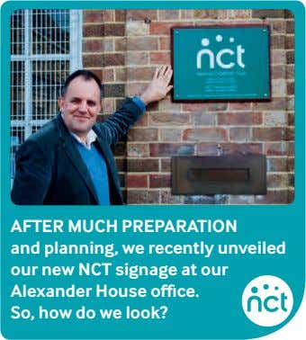 aftEr muCh PrEParatIon and planning, we recently unveiled our new nCt signage at our Alexander