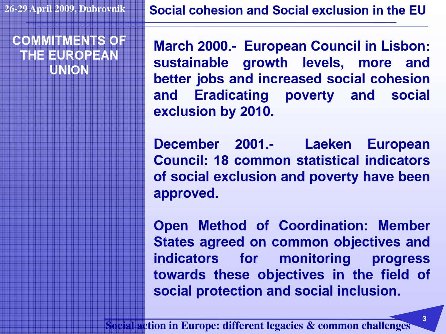 26-29 April 2009, Dubrovnik Social cohesion and Social exclusion in the EU COMMITMENTS OF THE