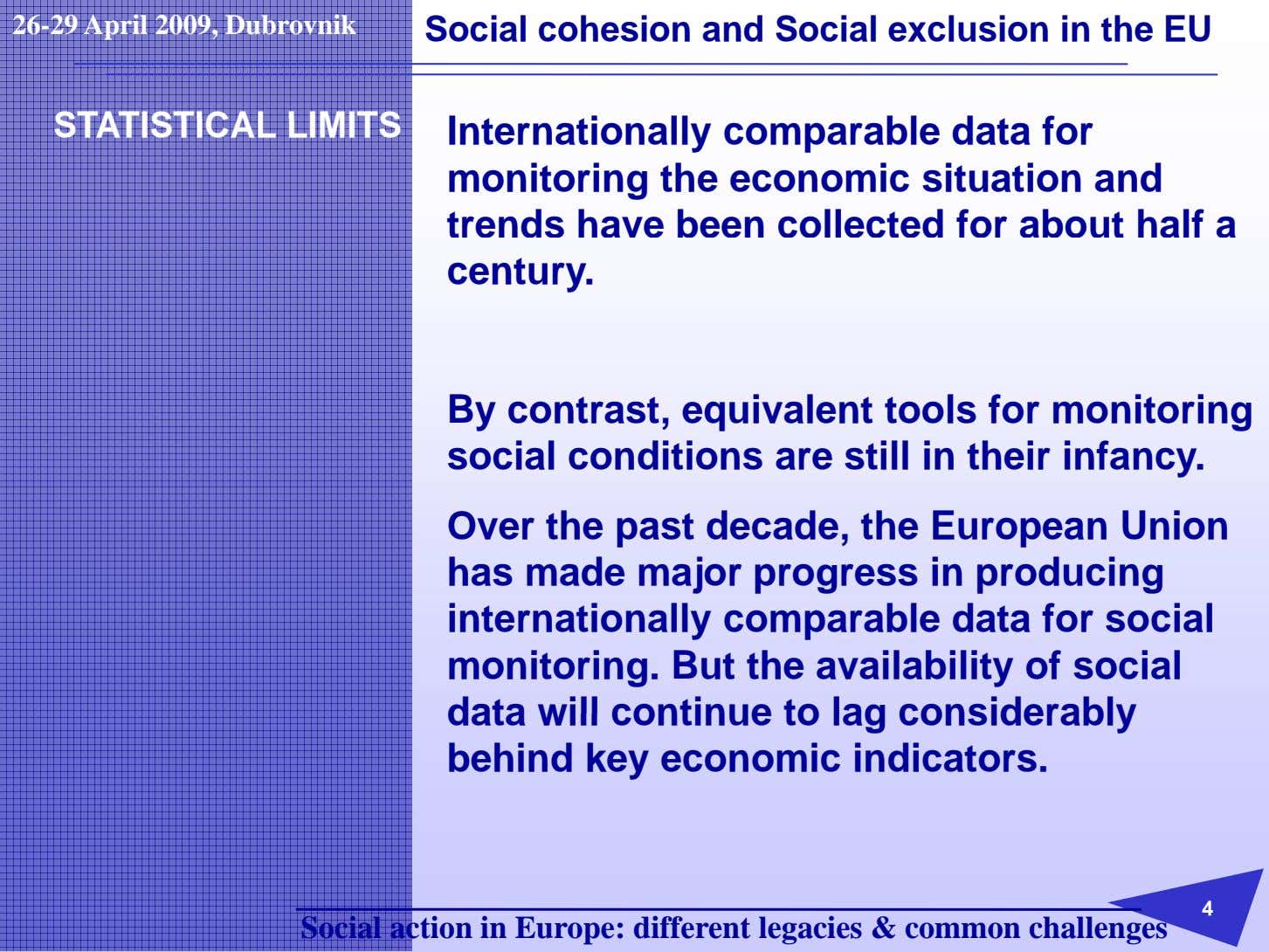 26-29 April 2009, Dubrovnik Social cohesion and Social exclusion in the EU STATISTICAL LIMITS Internationally