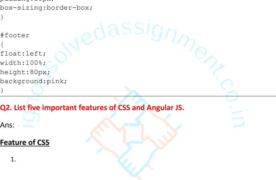 Q2. List five important features of CSS and Angular JS. Ans: Feature of CSS 1.