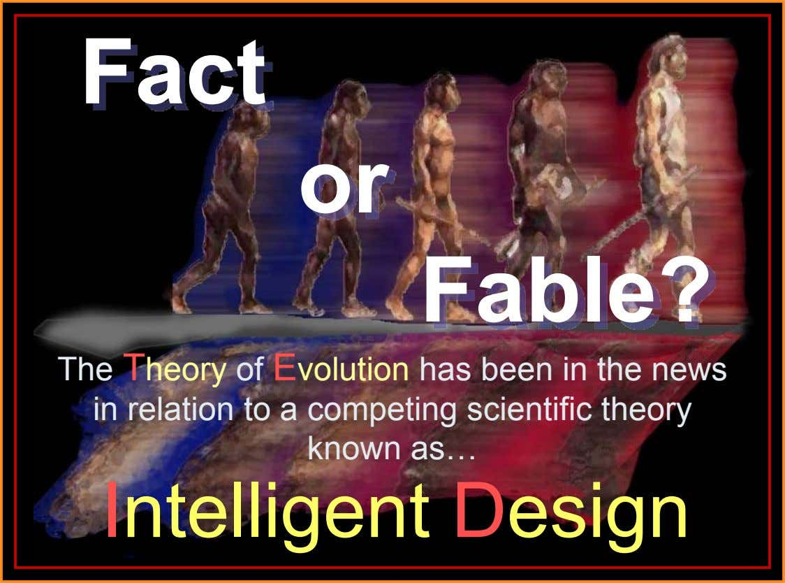 Fact or Fable? ♫♫ Turn Turn onon your your speakers! speakers! The Theory of Evolution has