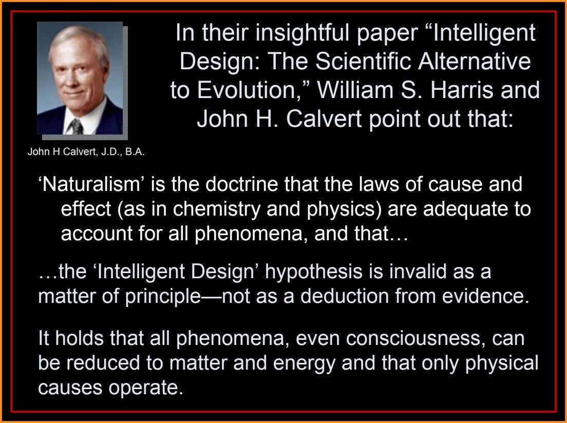 "In their insightful paper ""Intelligent Design: The Scientific Alternative to Evolution,"" William S. Harris and John"