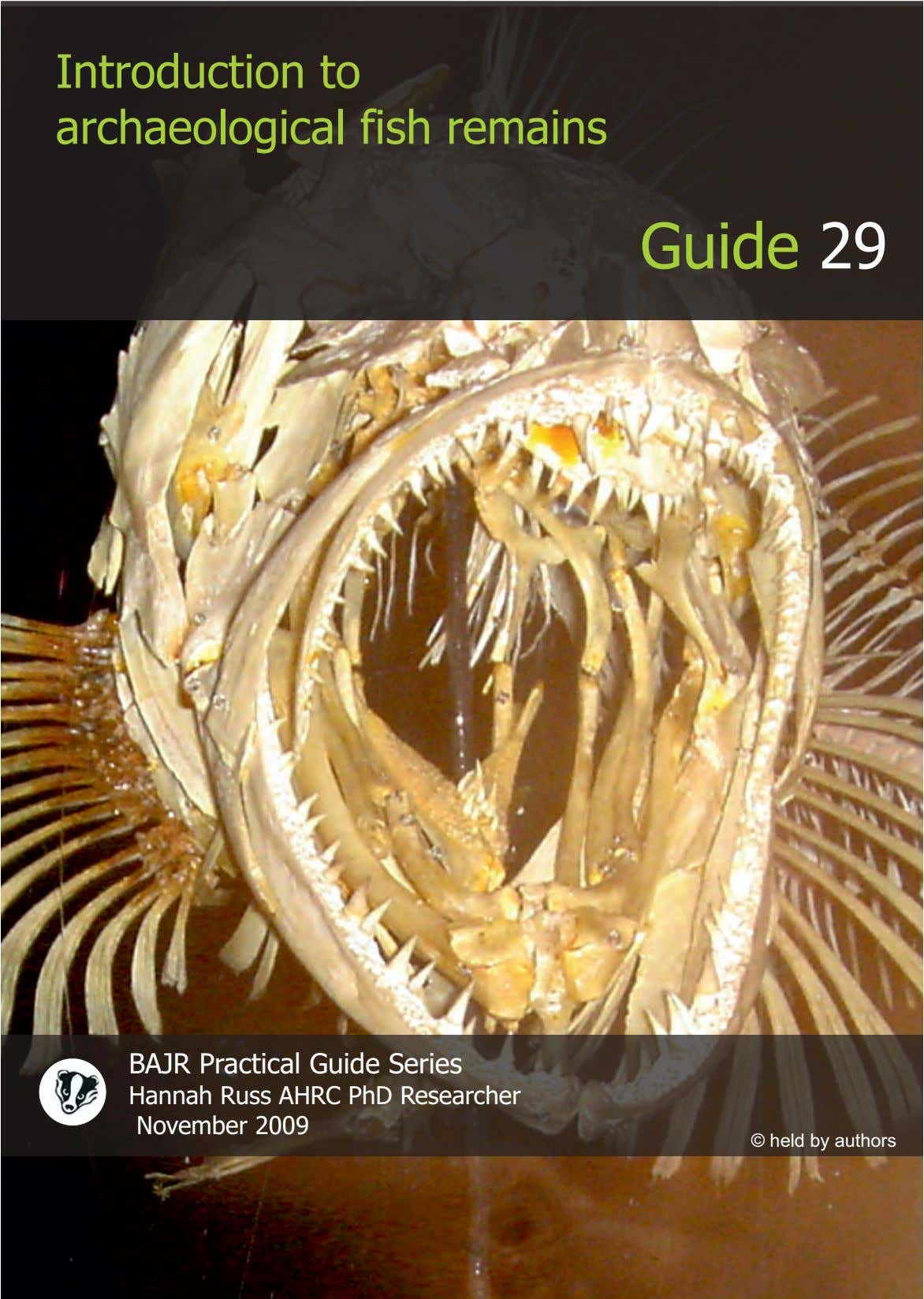 Introduction to archaeological fish remains Guide 29 BAJR Practical Guide Series Hannah Russ AHRC PhD