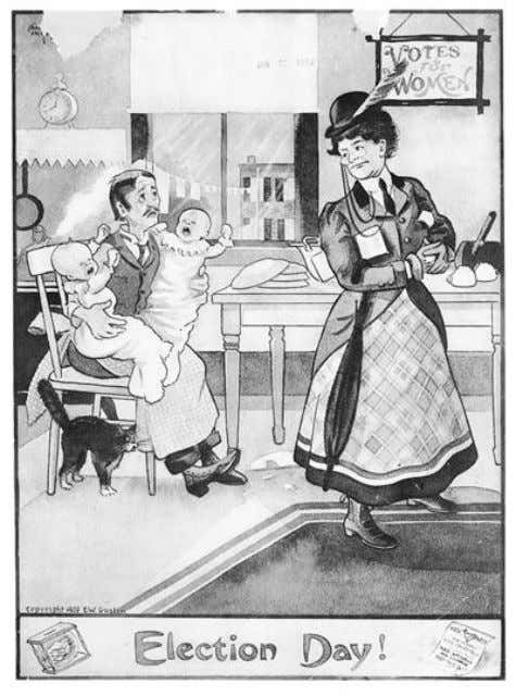 ELECTION DAY Election Day Critics of the woman-suffrage movement, including this cartoonist, believed that women's