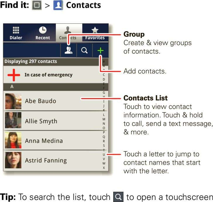 Find it: > Contacts G rou p Dialer Recent Contacts Favorites Create & view groups