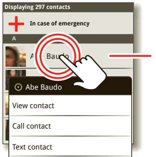 Displaying 297 contacts In case of emergency A Abe Baudo Allie Smyth Abe Baudo View
