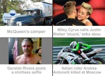 McQueen's camper Miley Cyrus calls Justin Bieber 'stupid,' talks abou… Geraldo Rivera posts a shirtless
