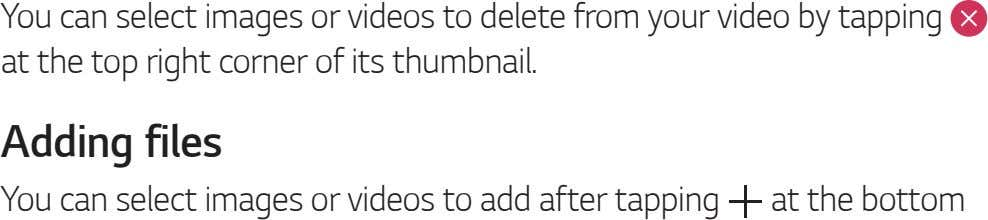 You can select images or videos to delete from your video by tapping at the