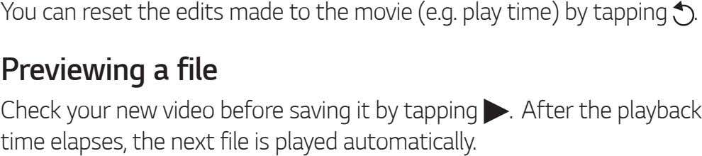 You can reset the edits made to the movie (e.g. play time) by tapping .