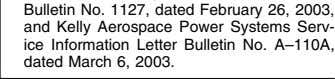 26, 2003, and Kelly Aerospace Power Systems Serv- ice Information Letter Bulletin No. A – 110A,