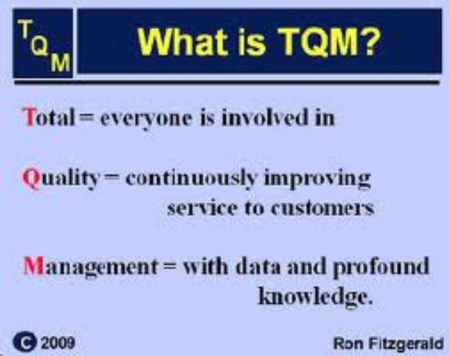 Total Quality Management (TQM) Total quality management or TQM is an integrative philosophy of management for