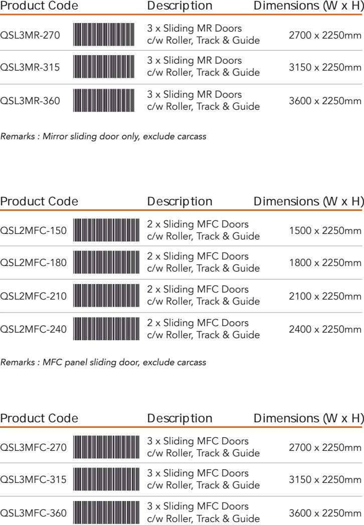 Product Code Description Dimensions (W x H) 3 x Sliding MR Doors QSL3MR-270 2700 x