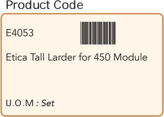 Product Code E4053 Etica Tall Larder for 450 Module U.O.M : Set