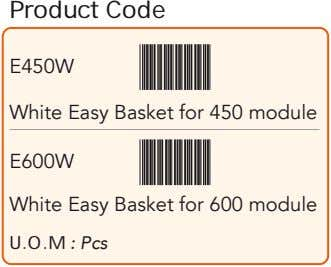 Product Code E450W White Easy Basket for 450 module E600W White Easy Basket for 600