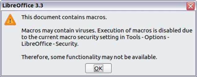 13: LibreOffice warns you that a document contains macros Figure 14: Warning if macros are disabled