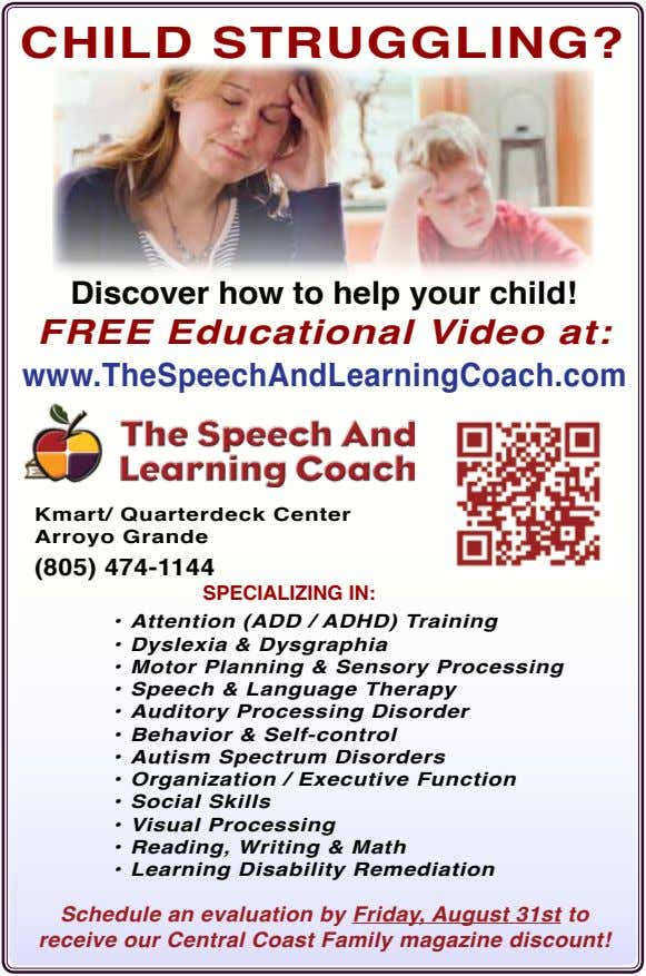 ChiLD STruGGLinG? Discover how to help your child! FREE Educational Video at: www.TheSpeechAndLearningCoach.com Kmart/