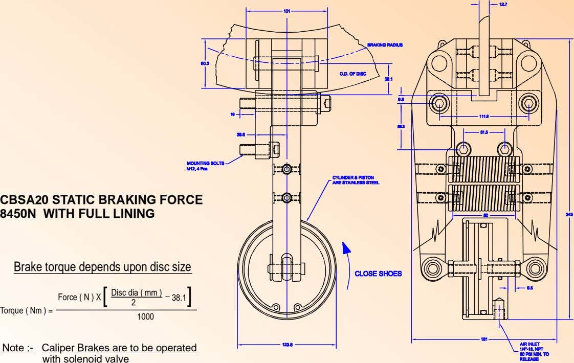 CBSA20 STATIC BRAKING FORCE 8450N WITH FULL LINING Brake torque depends upon disc size [