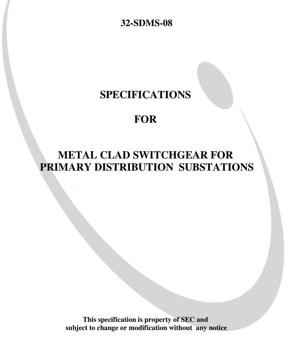 32-SDMS-08 SPECIFICATIONS FOR METAL CLAD SWITCHGEAR FOR PRIMARY DISTRIBUTION SUBSTATIONS This specification is