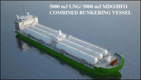 5000 m3 LNG/ 5000 m3 MDO/HFO COMBINED BUNKERING VESSEL