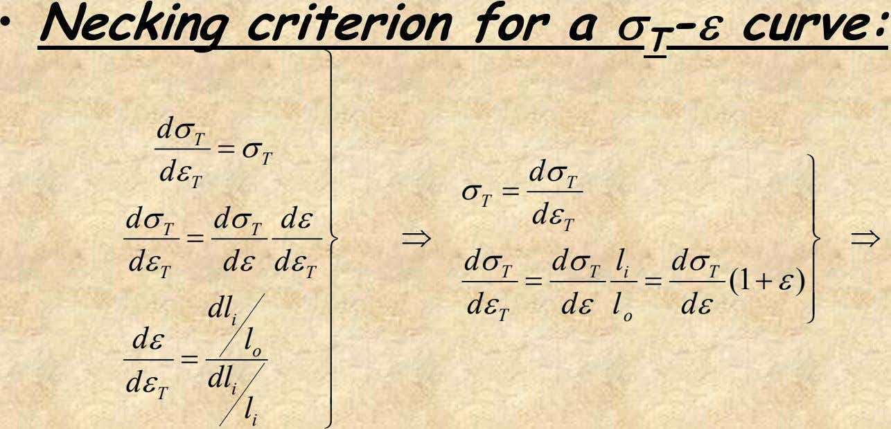• Necking criterion for a σ T -ε curve: ⎫ ⎪ d σ ⎪ T