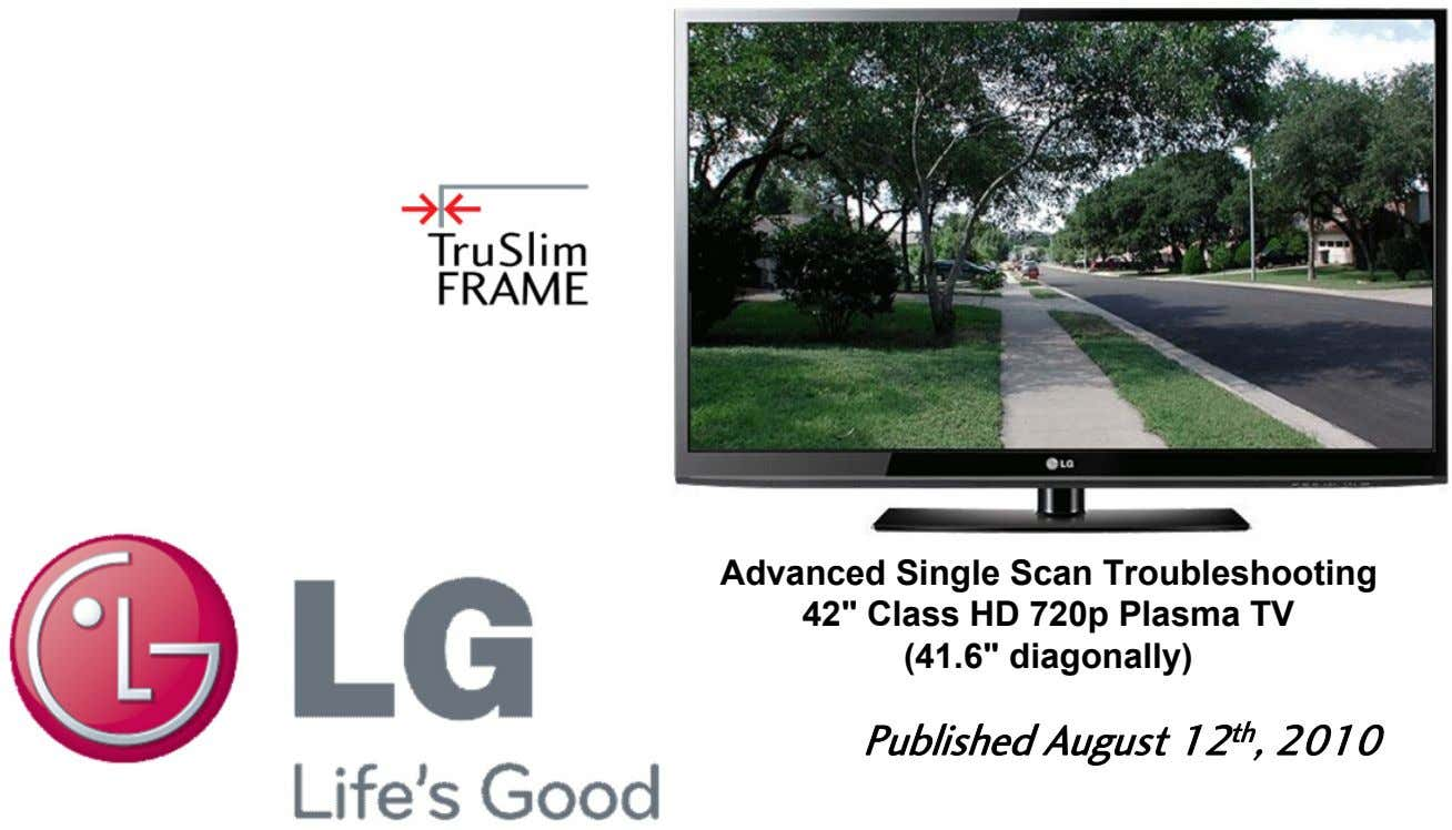 "Advanced Single Scan Troubleshooting 42"" Class HD 720p Plasma TV (41.6"" diagonally) Published August 12"