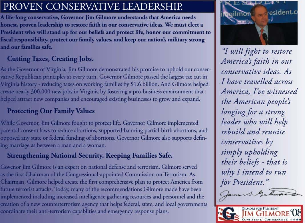 PROVEN CONSERVATIVE LEADERSHIP. A life-long conservative, Governor Jim Gilmore understands that America needs honest,