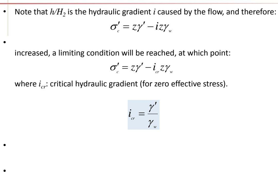 • Note that h/H 2 is the hydraulic gradient i caused by the flow, and