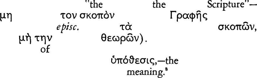 "to interpret the term σκοπό ς in the idiom of St. Athanasius as ""the general drift"""
