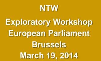 NTW Exploratory Workshop European Parliament Brussels March 19, 2014